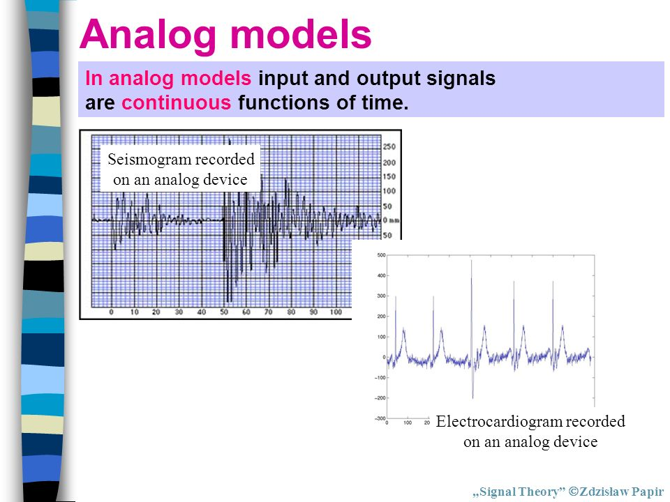 Analog models In analog models input and output signals