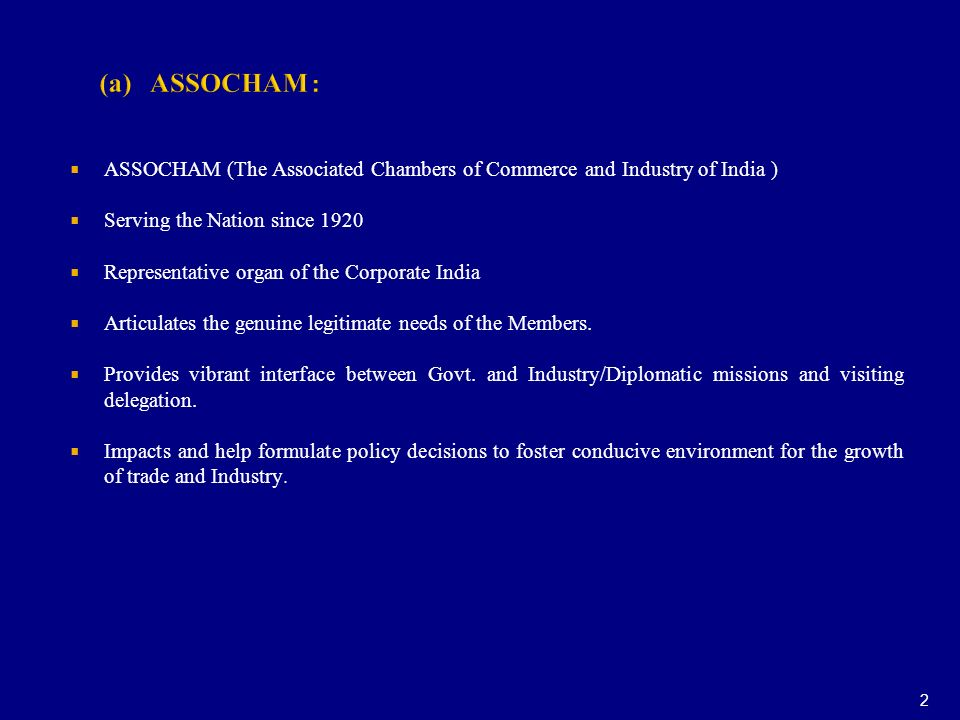 (a) ASSOCHAM : ASSOCHAM (The Associated Chambers of Commerce and Industry of India ) Serving the Nation since 1920.