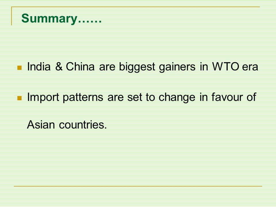 Summary…… India & China are biggest gainers in WTO era