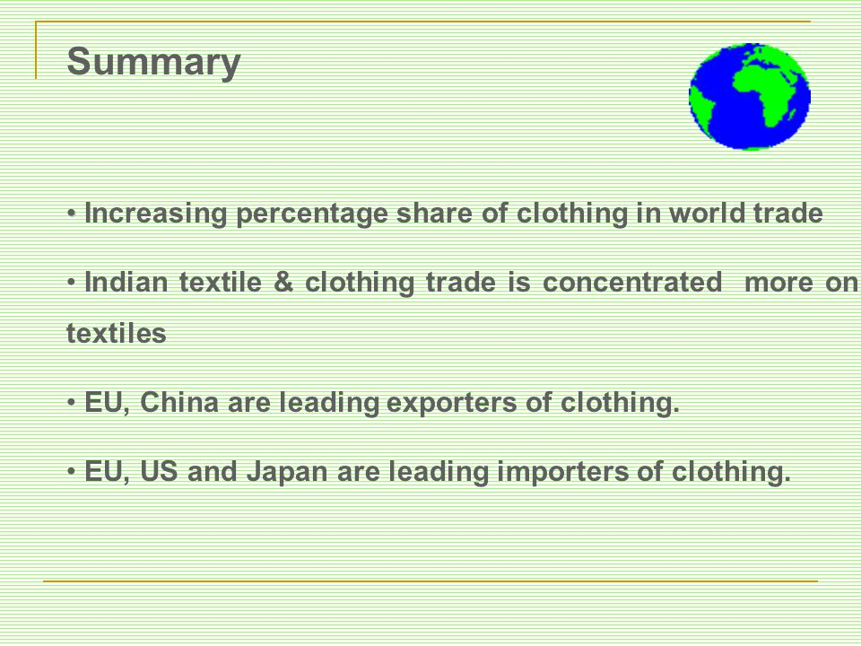 Summary Increasing percentage share of clothing in world trade