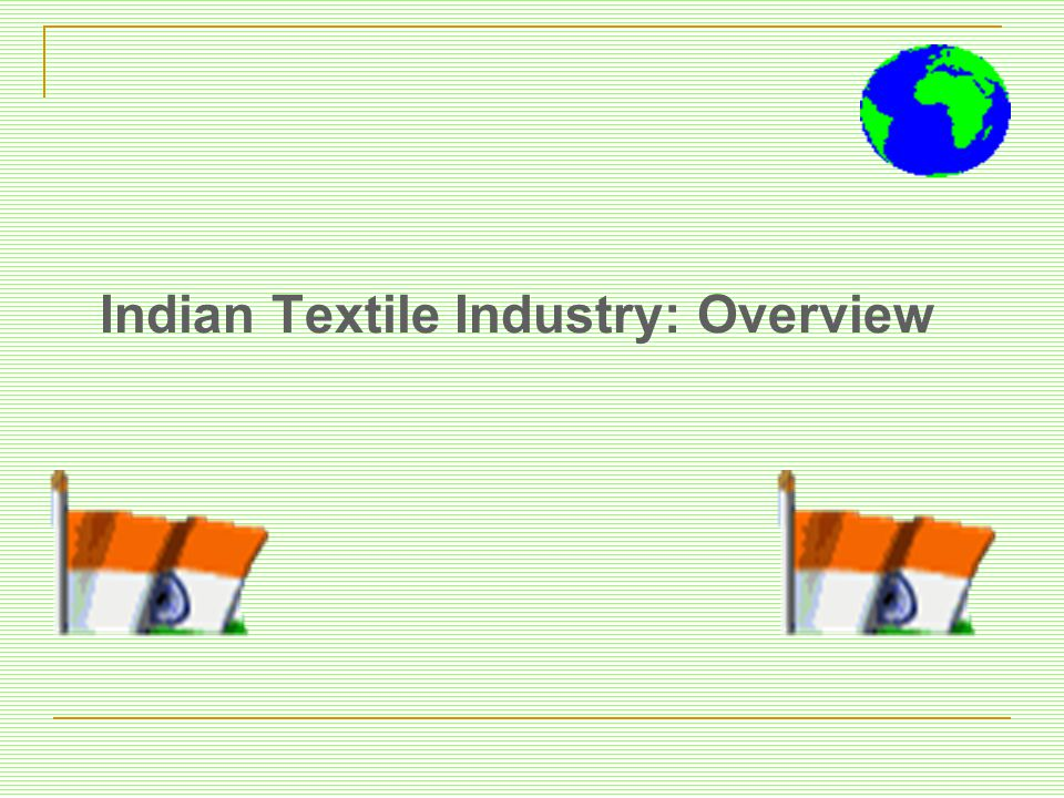 Indian Textile Industry: Overview