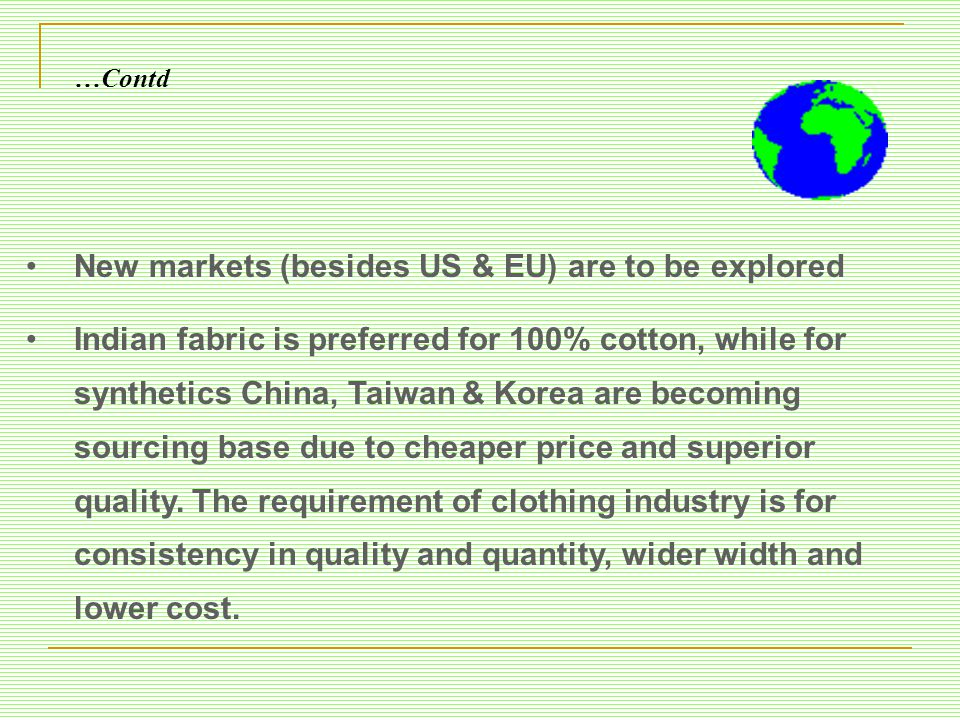 New markets (besides US & EU) are to be explored