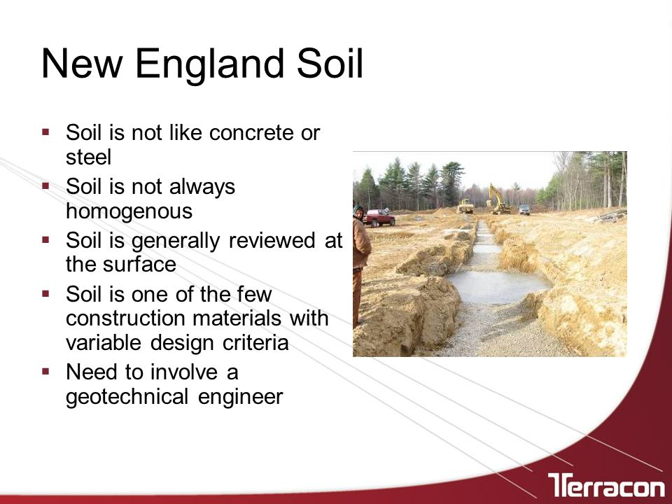 New England Soil Soil is not like concrete or steel