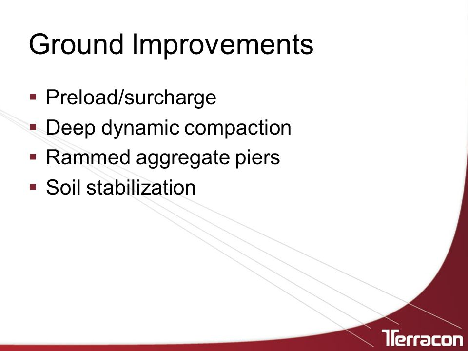 Ground Improvements Preload/surcharge Deep dynamic compaction