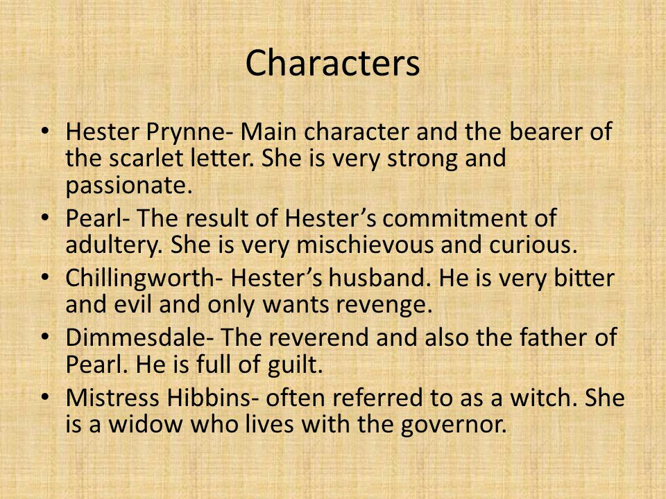 main characters in the scarlet letter chapters 21 and 22 the scarlet letter ppt 11090 | Characters Hester Prynne Main character and the bearer of the scarlet letter. She is very strong and passionate.