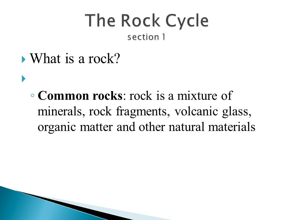 The Rock Cycle section 1 What is a rock