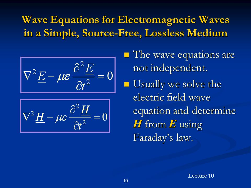 The wave equations are not independent.