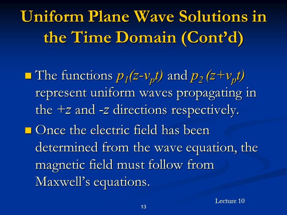 Uniform Plane Wave Solutions in the Time Domain (Cont'd)