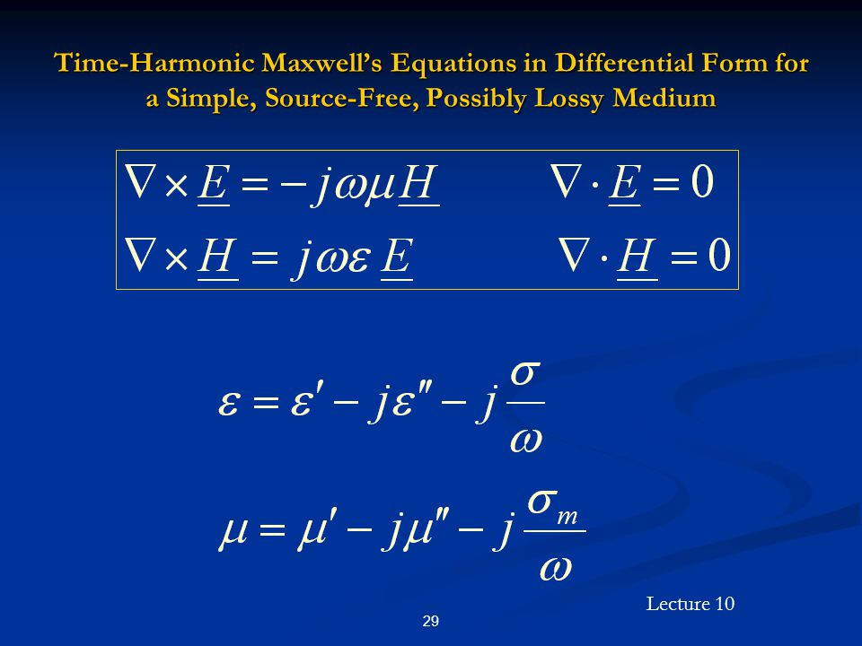 Time-Harmonic Maxwell's Equations in Differential Form for a Simple, Source-Free, Possibly Lossy Medium