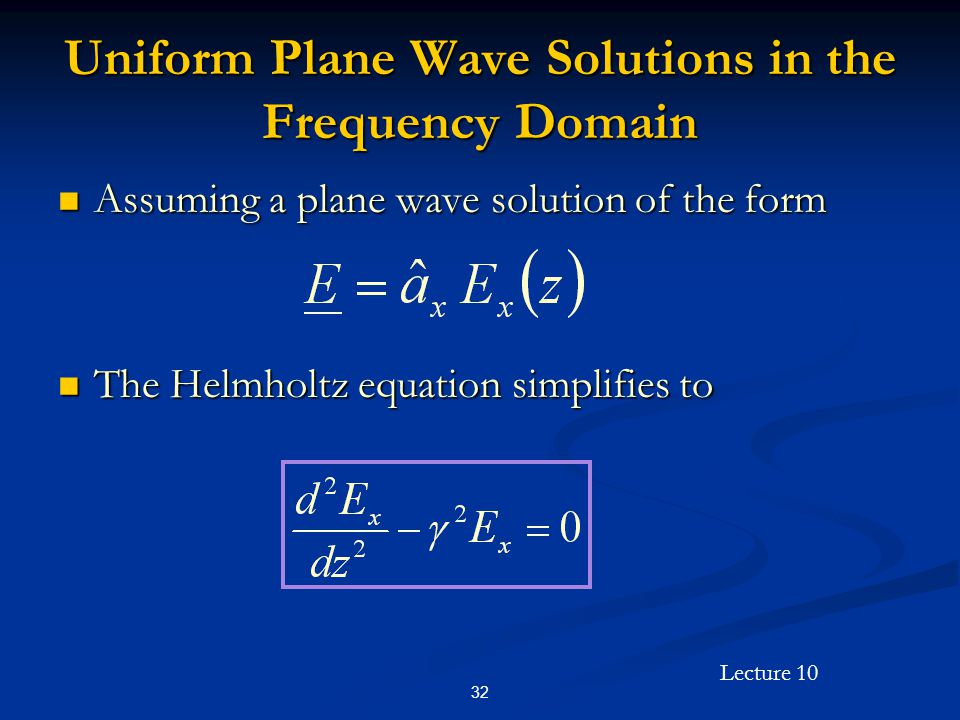 Uniform Plane Wave Solutions in the Frequency Domain