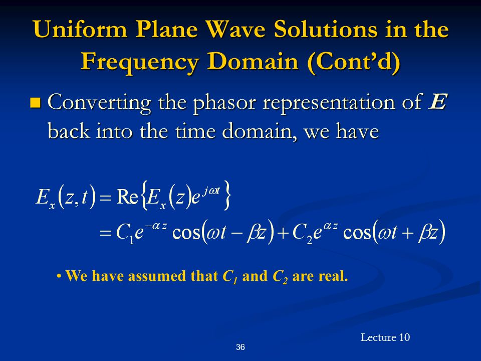 Uniform Plane Wave Solutions in the Frequency Domain (Cont'd)