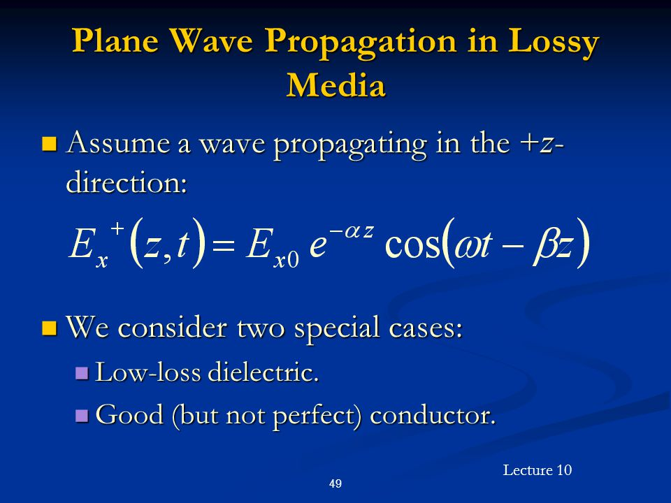 Plane Wave Propagation in Lossy Media