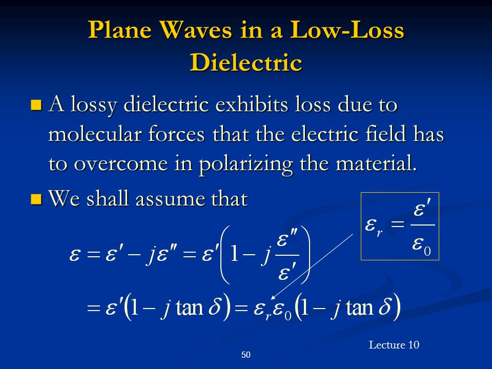 Plane Waves in a Low-Loss Dielectric