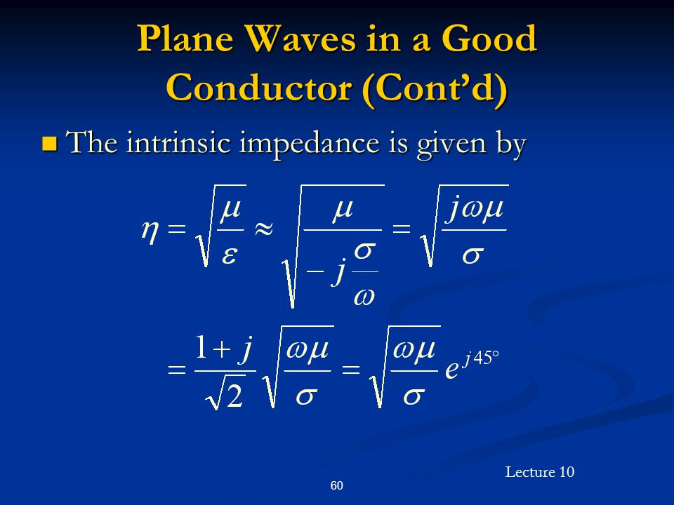Plane Waves in a Good Conductor (Cont'd)