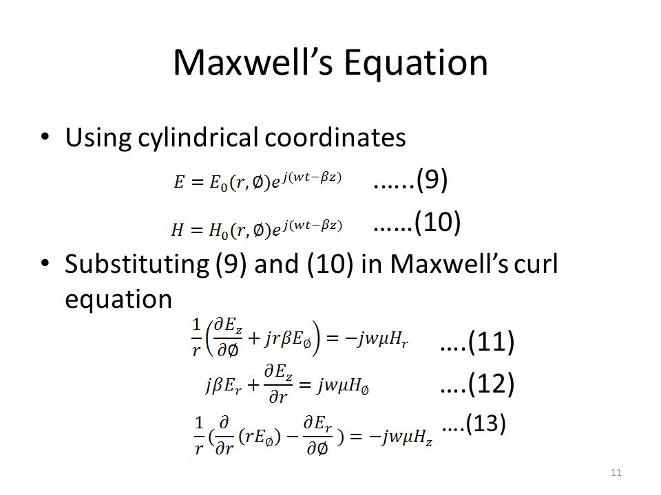 Maxwell's Equation Using cylindrical coordinates .…..(9) ……(10)