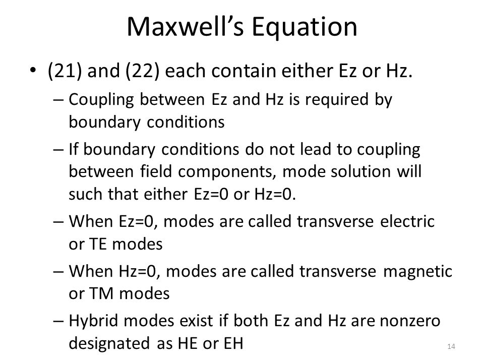 Maxwell's Equation (21) and (22) each contain either Ez or Hz.
