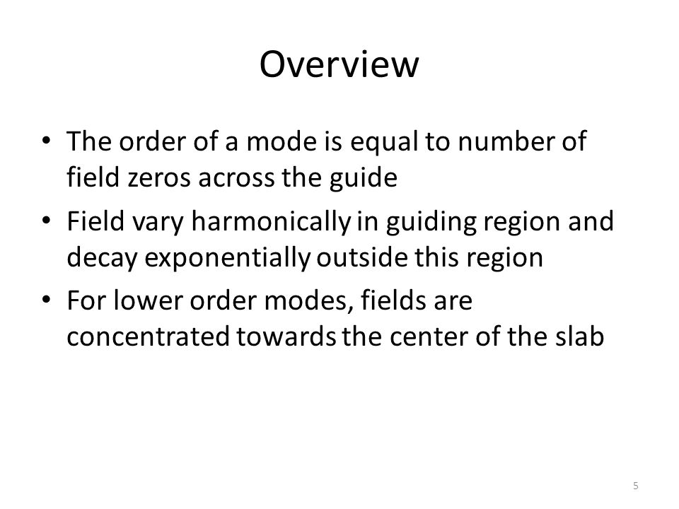 Overview The order of a mode is equal to number of field zeros across the guide.