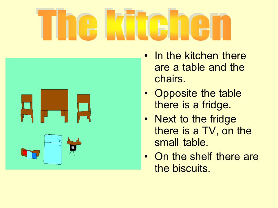 The kitchen In the kitchen there are a table and the chairs.