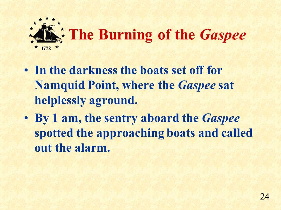 In the darkness the boats set off for Namquid Point, where the Gaspee sat helplessly aground.