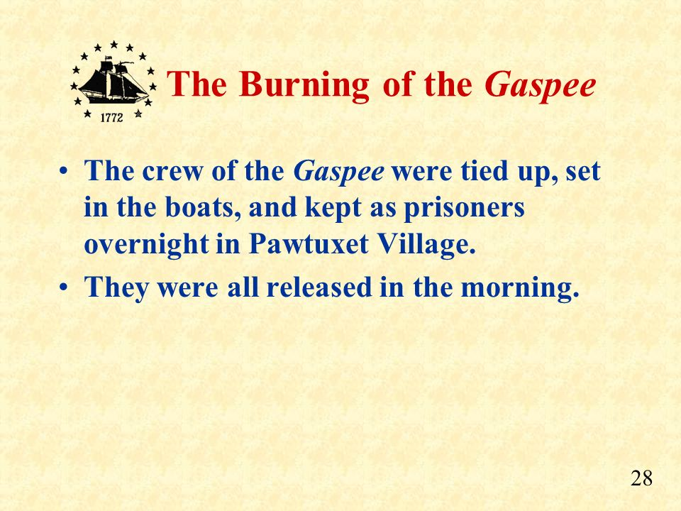 The crew of the Gaspee were tied up, set in the boats, and kept as prisoners overnight in Pawtuxet Village.