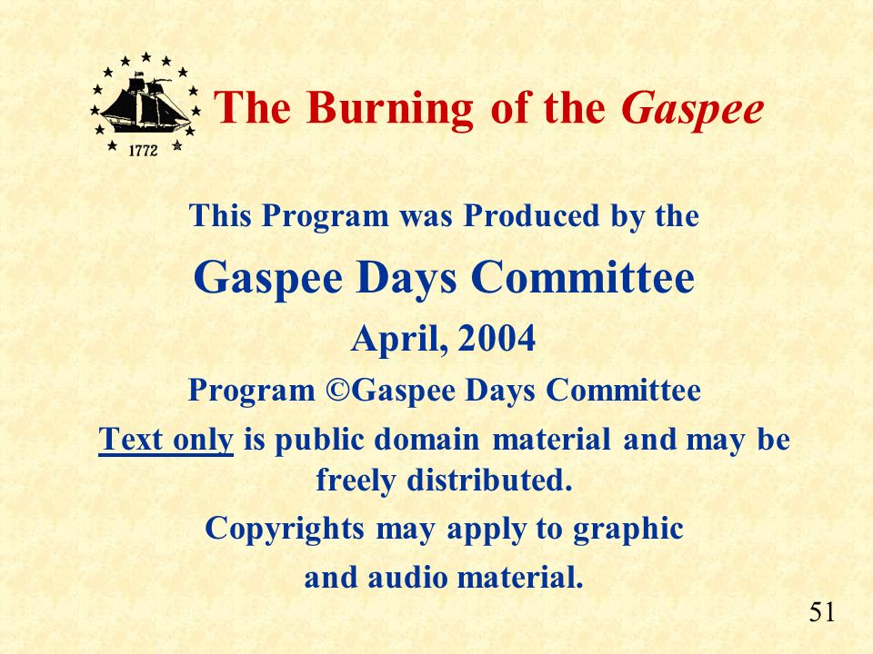 Gaspee Days Committee April, 2004 This Program was Produced by the