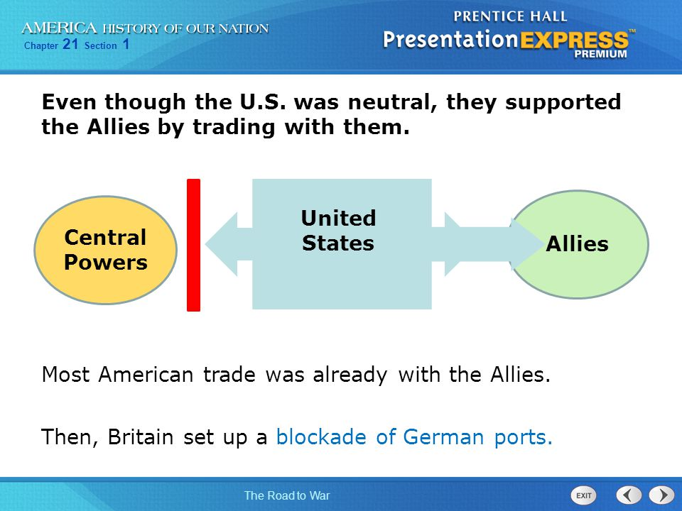 Even though the U.S. was neutral, they supported the Allies by trading with them.