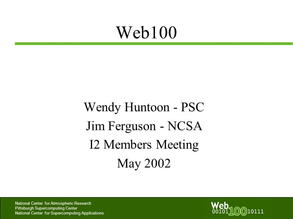 Wendy Huntoon - PSC Jim Ferguson - NCSA I2 Members Meeting May 2002