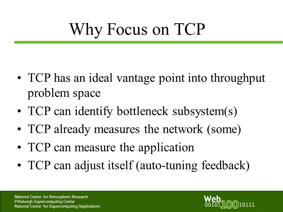Why Focus on TCP TCP has an ideal vantage point into throughput problem space. TCP can identify bottleneck subsystem(s)