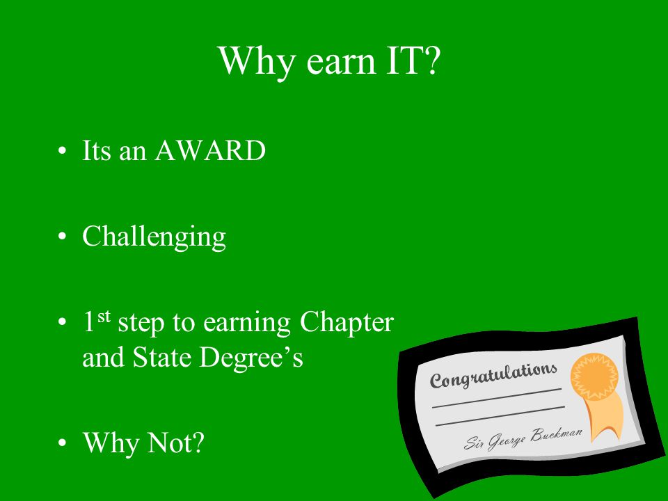 Why earn IT Its an AWARD Challenging