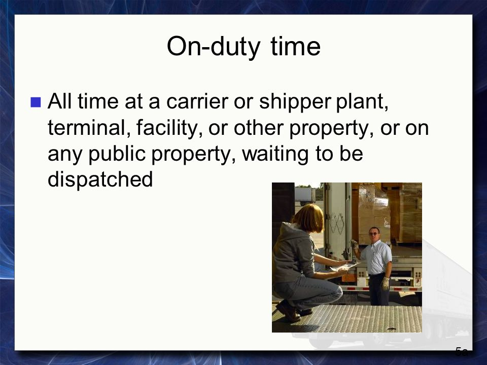 On-duty time All time at a carrier or shipper plant, terminal, facility, or other property, or on any public property, waiting to be dispatched.