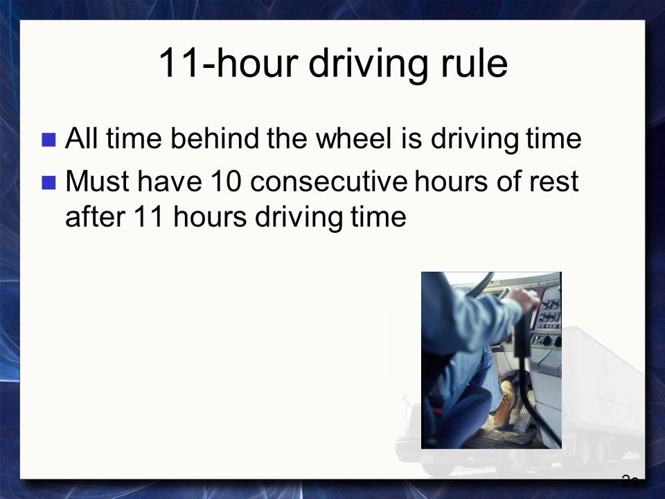 11-hour driving rule All time behind the wheel is driving time