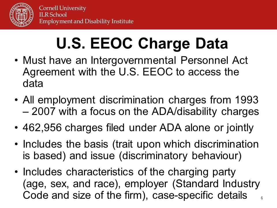 U.S. EEOC Charge Data Must have an Intergovernmental Personnel Act Agreement with the U.S. EEOC to access the data.