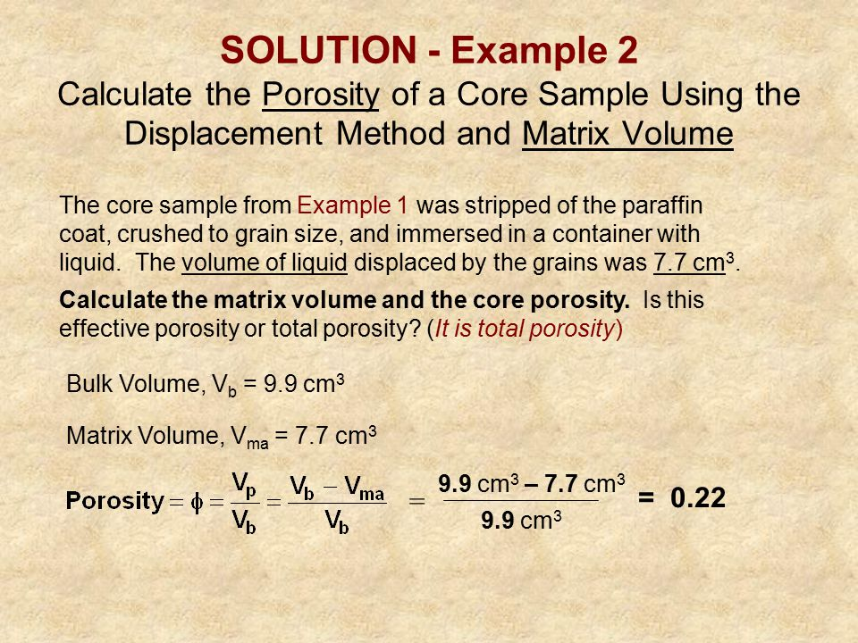 SOLUTION - Example 2 Calculate the Porosity of a Core Sample Using the Displacement Method and Matrix Volume