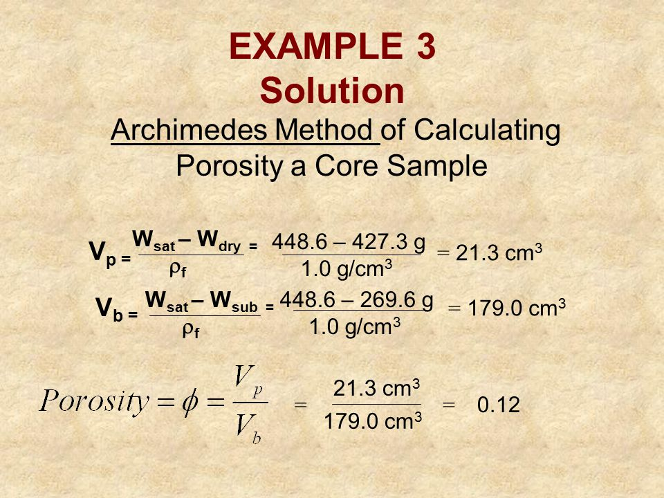 EXAMPLE 3 Solution Archimedes Method of Calculating Porosity a Core Sample