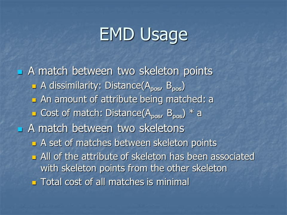EMD Usage A match between two skeleton points