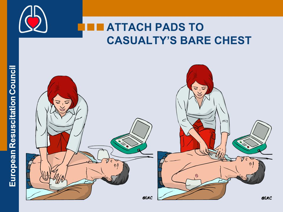 ATTACH PADS TO CASUALTY'S BARE CHEST