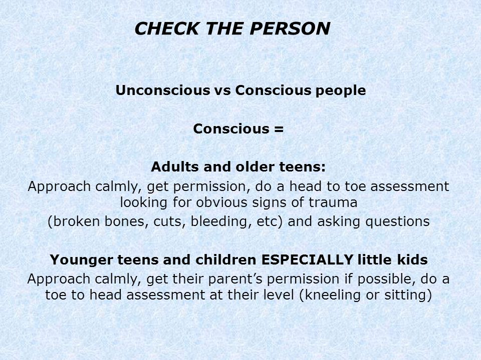 CHECK THE PERSON Unconscious vs Conscious people Conscious =