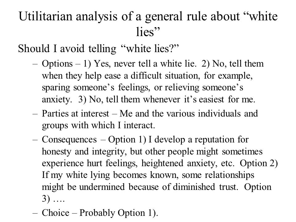 Utilitarian Ysis Of A General Rule About White Lies