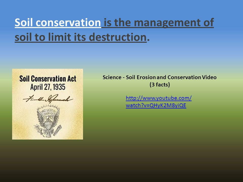 Soil conservation is the management of soil to limit its destruction.