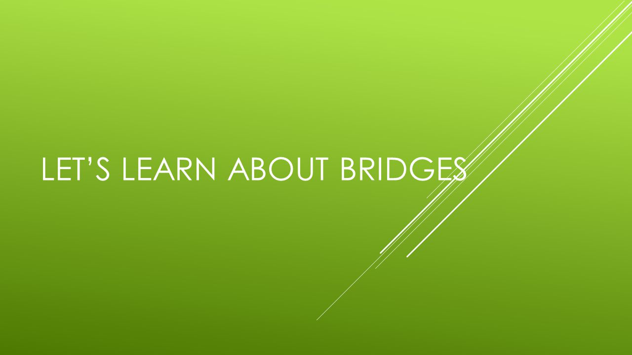 Let's Learn About Bridges