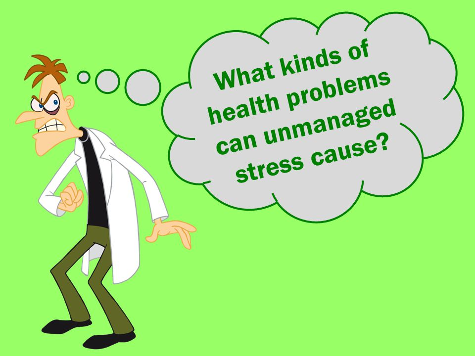 What kinds of health problems can unmanaged stress cause