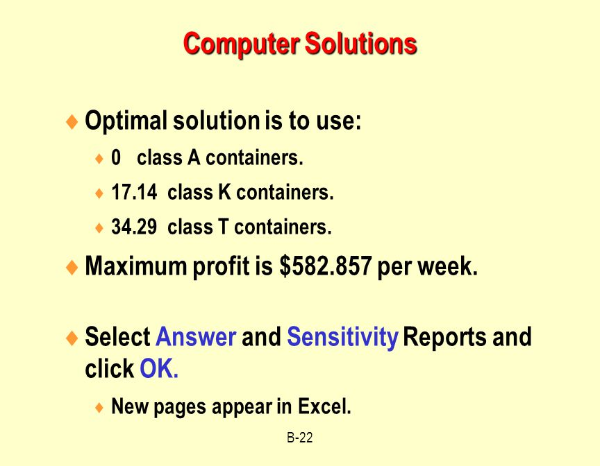 Computer Solutions Optimal solution is to use:
