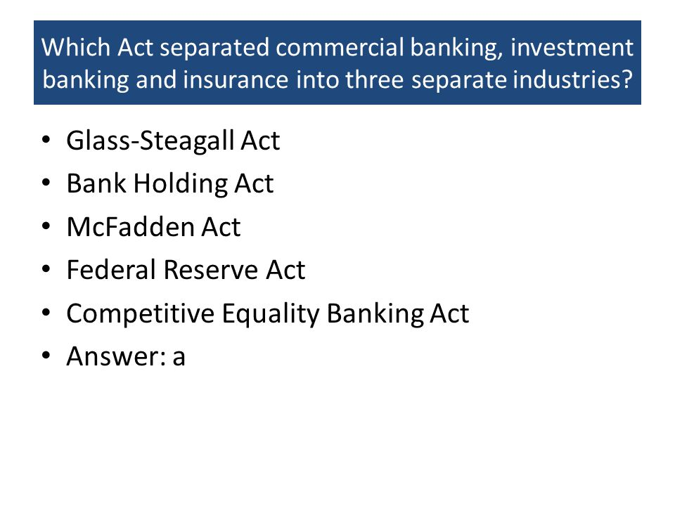 Competitive Equality Banking Act Answer: a
