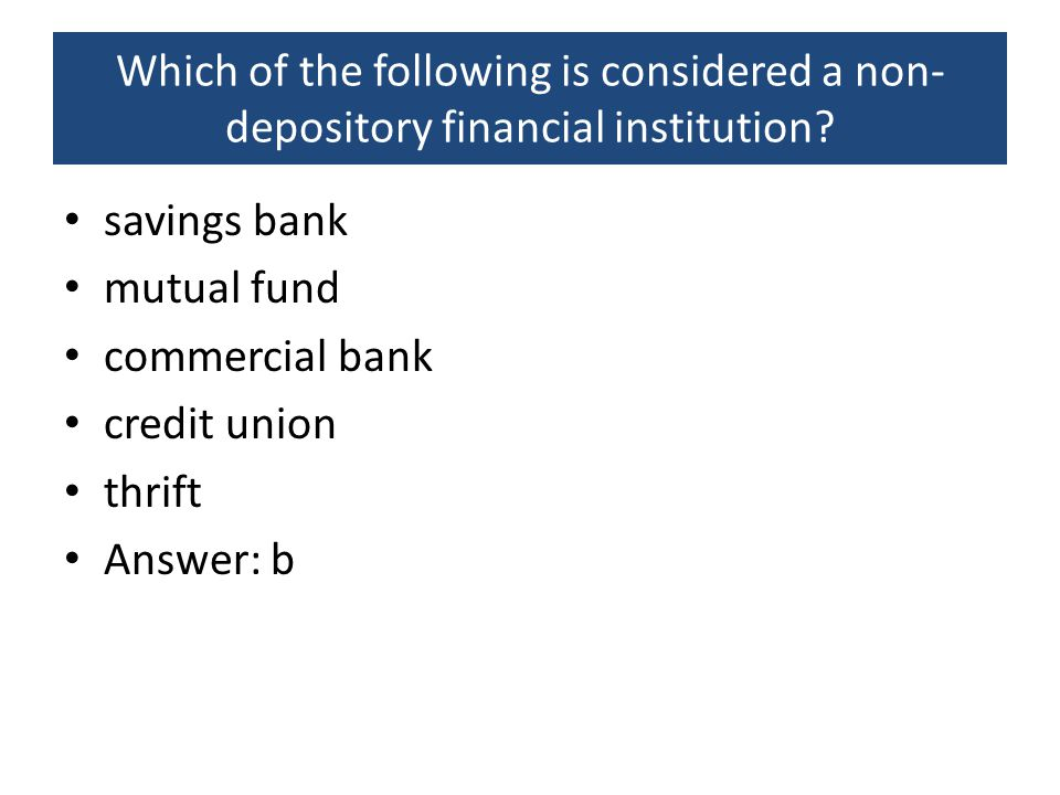 Which of the following is considered a non-depository financial institution