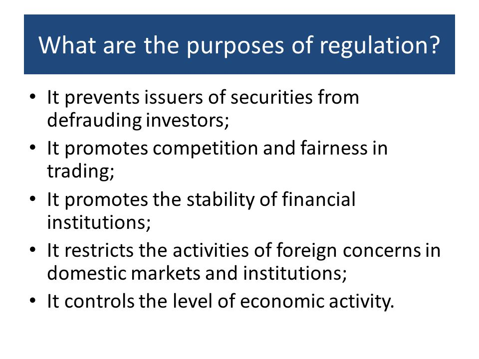What are the purposes of regulation