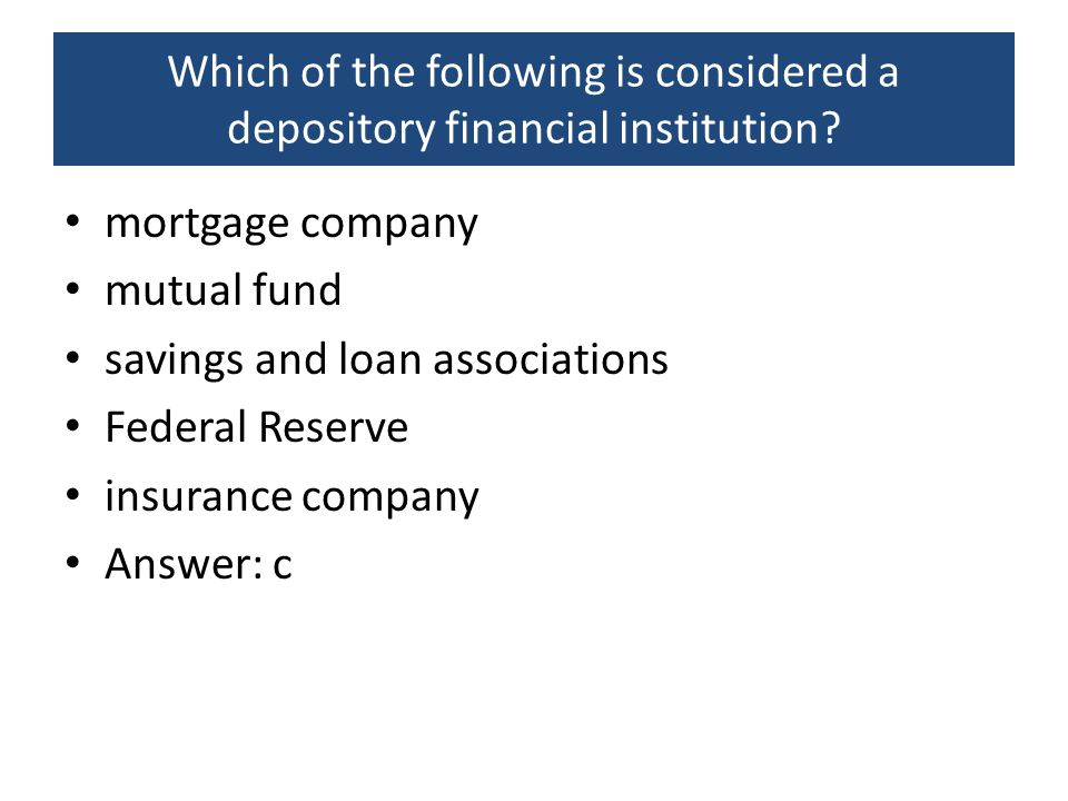 Which of the following is considered a depository financial institution