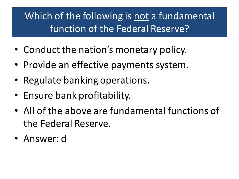 Which of the following is not a fundamental function of the Federal Reserve