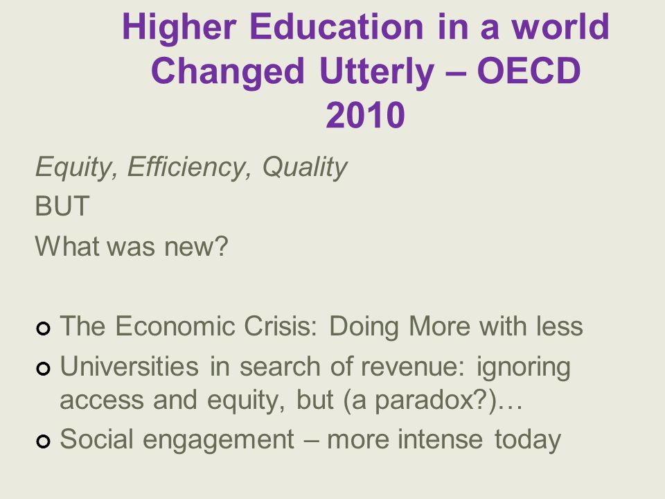 Higher Education in a world Changed Utterly – OECD 2010