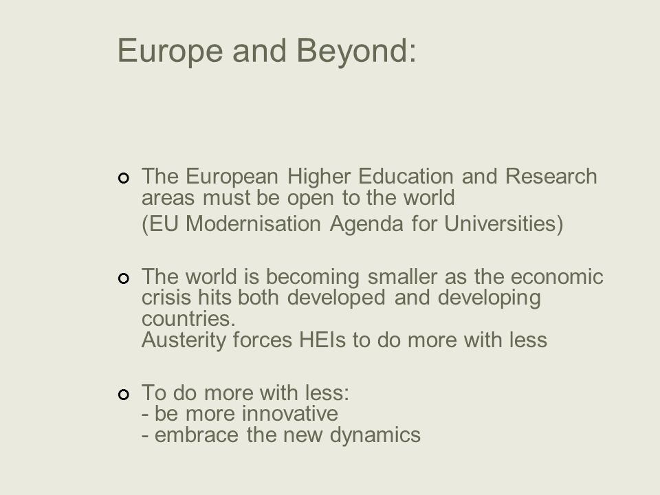 Europe and Beyond: The European Higher Education and Research areas must be open to the world. (EU Modernisation Agenda for Universities)