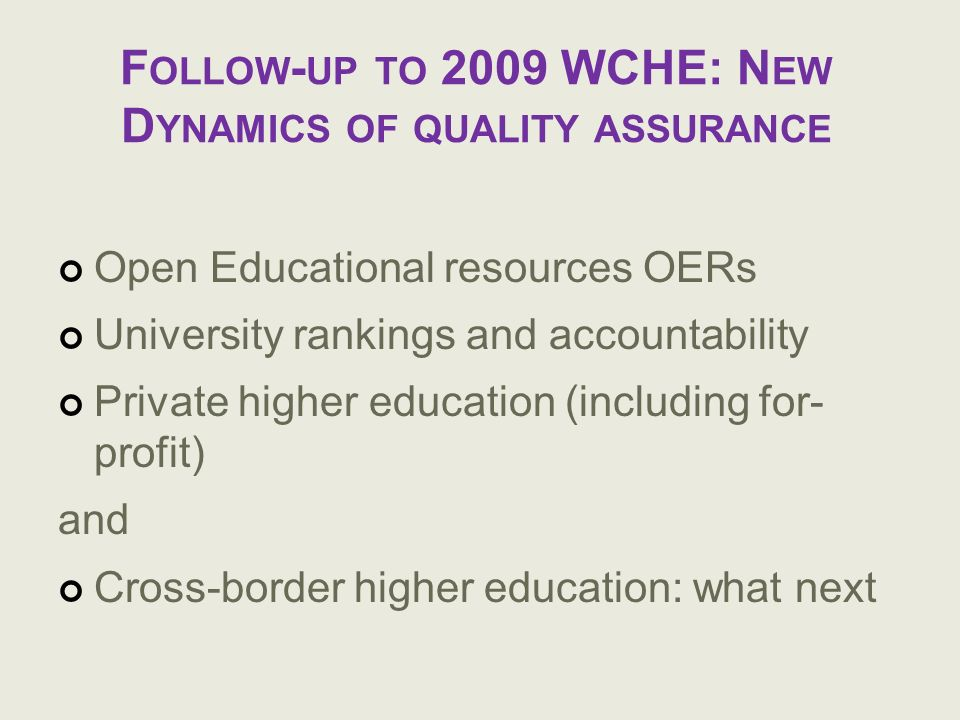 Follow-up to 2009 WCHE: New Dynamics of quality assurance